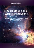 How to Make a Deal with the Universe or the planets' influence on our fate and health - Как договорится со Вселенной на Английском языке